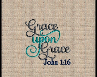Grace upon Grace John Amazing Grace  Embroidery Design  Machine Embroidery Design Bible Scripture Verse Embroidery Design