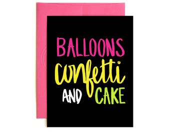 Cake Balloons and Confetti Card - Birthday Card - Hand Drawn Card - Hand Lettered Card - Confetti Card