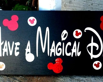 """Disney, Disney wood sign, Have a Magical Day, Mickey House, sized 6""""x12"""""""