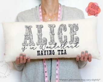 personalized pillow, alice in wonderland, birthday gift, christmas gift, word pillow, quote pillow, lumbar pillow, gift for her, for him