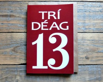 13 - Trí Déag card - Irish language number card, Cártaí as Gaeilge, birthdays, milestones, anniversary, days achieved