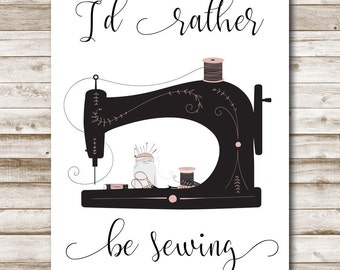 I'd Rather Be Sewing Printable Craft Room Print Home Decor Sewing Room Decor Sewing Sign Vintage Wall Art Pink Black 5x7 8x10 11x14