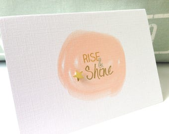 Graduation Card.  Greeting Card . Congratulations card . Motivational Card . Friend Birthday card . Just because card . Rise & Shine
