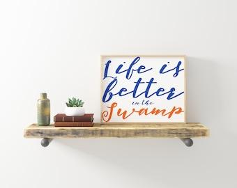 Life is better in the Swamp - Florida Gators - University of Florida - College Pride - Dorm Art - Instant Download - Blue and Orange