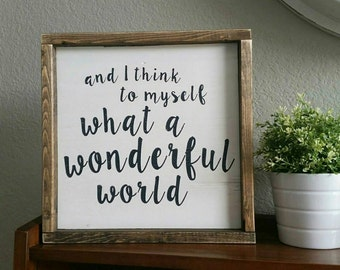 and I think to myself what a wonderful world. 13.5x13.5 distressed wood sign- black & white sign - farmhouse sign - gallery wall sign - home