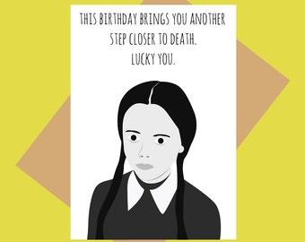 Addams Family greeting card - Wednesday Addams - Birthday card - Funny birthday card