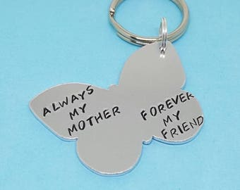 Always my mother forever a friend  ideal mothers day gift hand stamped keyring great gift for her for Christmas or  birthdays