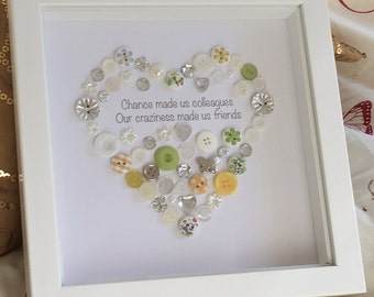 Chance Made us Colleagues, Craziness Made us Friends- Button Picture Gift Keepsake Friendship