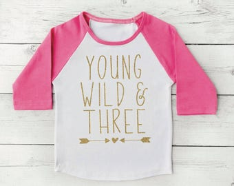 3rd Birthday Outfit Girl Young Wild and Three Shirt Toddler Birthday Shirt 3 Year Old Birthday Shirt Pink and Gold Third Birthday Shirt 136
