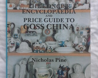 The Concise Encyclopedia and Price Guide to Goss China