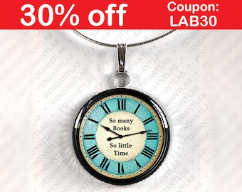 So Many Books So Little Time Blue Round Pendant, Book Lover Gift, Librarian Gift, Steampunk, Clock Necklace, Book Quote Necklace, Jewelry