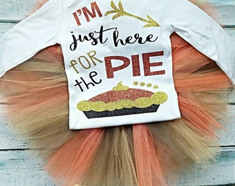 Thanksgiving Outfit,  I'm just here for the Pie, Thanksgiving Tutu Set, First Thanksgiving Clothes, Thanksgiving Shirt, Fall outfit, Fall