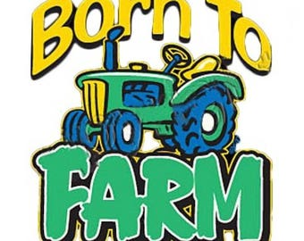 Born to Farm Tractor  T-shirt / Infant / Baby / Toddler / Youth / Adult