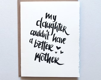 Couldn't Have a Better Mother - Hand Lettered Greeting Card