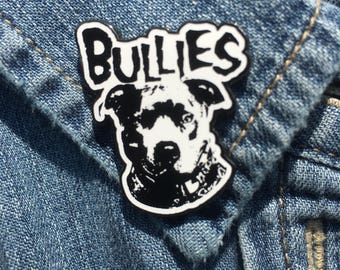 BULLIES! 1.25 inch Soft Enamel Lapel Pin (Pitbull loves; inspired by The Misfits; Bully Breeds, Pitbulls, Staffies, Enamel Pins)