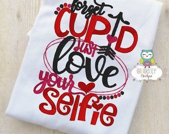 Forget Cupid Love your Selfie Shirt or Bodysuit, Girl Valentine Shirt, Valentines Day Shirt, Valentines Day Outfit, Girls Heart Shirt
