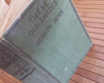 These Old Shades a novel by Georgette Heyer 1926 antique vintage hardback book