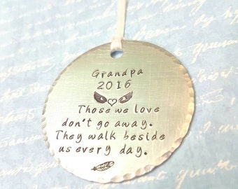 Those we love don't go away they walk beside us everyday hand stamped personalised memorial ornament