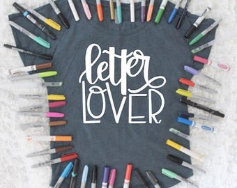 Letter Lover Shirt | Hand Lettering Shirt | Hand Lettered Shirt | Calligraphy Shirt | Southern Sweetheart Gifts