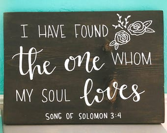 I Have Found the One Whom My Soul Loves | Wedding | Scripture Song of Solomon 3:4 | Hand Lettered Wooden Sign