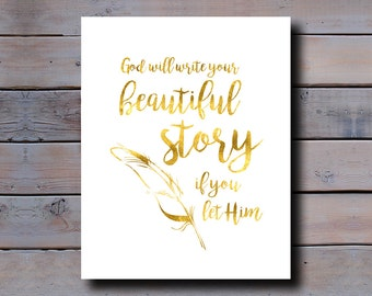 8x10 PRINT: God will write your beautiful story if you let Him