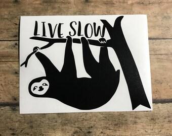 live slow sloth decal / live slow / live / slow / sloth / life / sloth life / spirit animal /