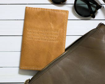 """Cognac Leather Passport Cover With Quote: """"Nothing Will Ruin Your 20's More Than Thinking You Should Have Your Life Together Already"""""""