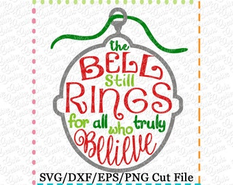 EXCLUSIVE The Bell Still Rings For All Who Truly Believe Sleigh Bell SVG Cutting File Sleigh Bell cut file jingle bell svg reindeer bell svg