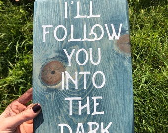 I'll Follow You Into the dark Wood sign