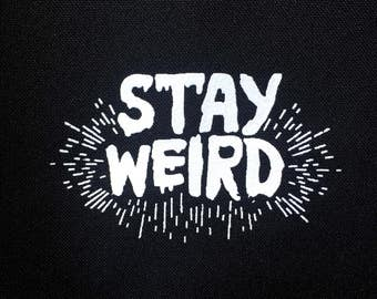 Stay Weird Patch | Patches | Punk Patches