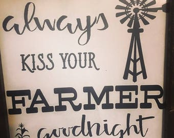 Always Kiss Your Farmer Goodnight