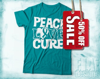Ovarian Cancer, Cervical Cancer, Scleroderma, Dysautonomia, Myasthenia Gravis, Interstitial Cystitis, Teal Awareness Shirt