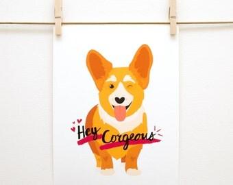 Hey Corgeous 8x10 Print // Corgi, Puppy Love, Romantic