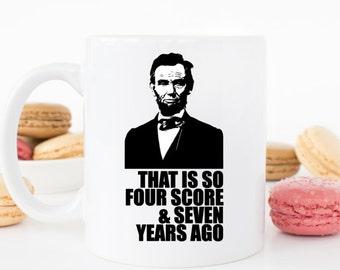 Funny Abraham Lincoln Coffee Mug ***Dishwasher Safe***