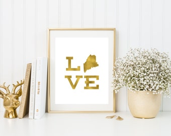 Maine love gold foil print/ state art/ Maine print/ state print/home state/ custom state/state of the heart ME/home print