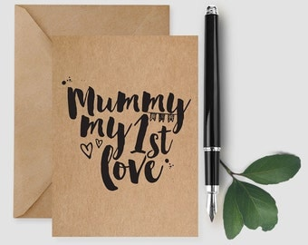 Mummy card, Mum Valentines card, Mum quote, mummy first love, Gifts for mum from daughter, greeting card, mummy valentine, Mother's Day card