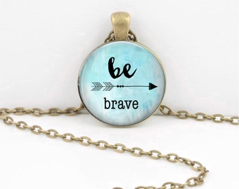 Be Brave Encouragement Inspiration Graduation Journey Pendant Necklace Inspiration Jewelry or Key Ring