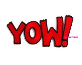 Say YOW! Red Patch New Sew on / Iron On Patch Embroidered Applique Size 9.9cm.x5cm.