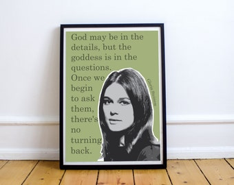 "Gloria Steinem ""the goddess is in the questions"" art print/poster"