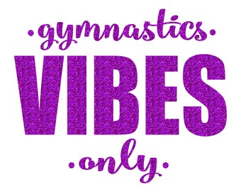 Gymnastics VIBES Only Iron On Decal