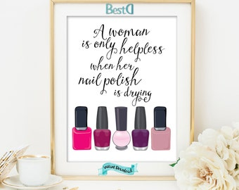 Makeup printable,fashion printable,A woman is only  helpless when her nail polish is drying,Instant Download,glam print,vanity print,