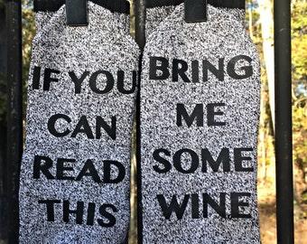 If You Can Read This Bring Me Some Wine Socks // message socks // boot socks