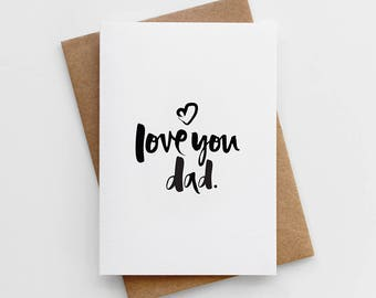 Father's Day Card - Love You Dad Father's Day Card - Card for Dad - Card for Daddy - Dad Cards - Birthday Card for Dad