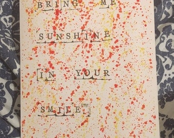 "Paint splatter ""Bring Me Sunshine"" card. Hand-illustrated greetings card, perfect for birthdays, get well soon, anniversary, new baby."