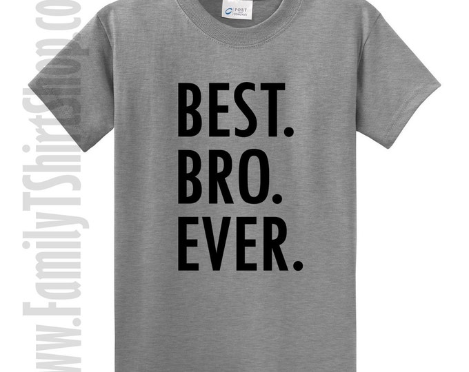Best Bro Ever T-Shirt