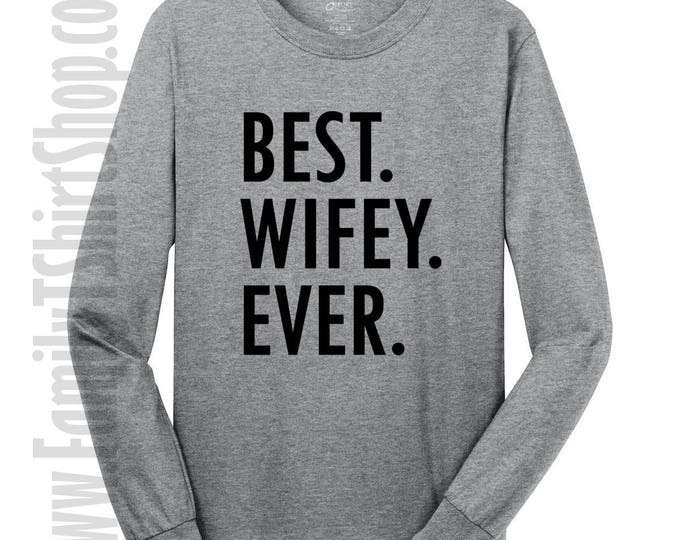 Best Wifey Ever Long Sleeve T-shirt