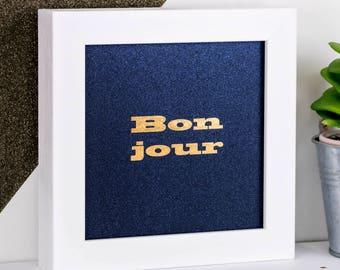 Bonjour Print; Framed Gold Foil Print; Gold Print; Blue Print; Gift For Friend; Friendship Gift; Friend Gift; FMS004