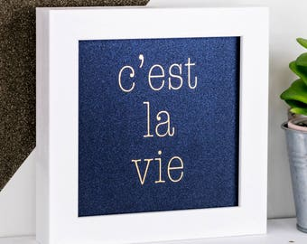 C'est La Vie Print; Framed Gold Foil Print; Gold Print; Blue Print; Gift For Friend; Friendship Gift; Friend Gift; FMS003