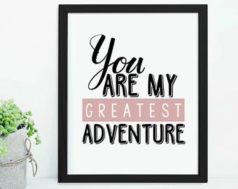 You Are My Greatest Adventure pink Typography Art Digital Print INSTANT DOWNLOAD