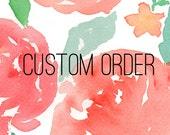 Custom Order for Kaylen